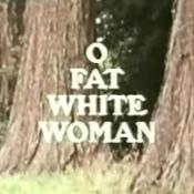 O Fat White Woman opening title